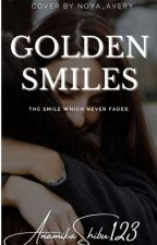 GOLDEN SMILES                                      the smile which never faded❤  by AnamikaShibu123