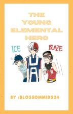 the young elemental hero (boboiboy x mha fanfiction SLOW UPDATE) by starxlight__