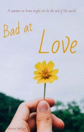 Bad at Love by AnnaHellier