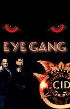 CID Vs the eye gang  by Shadybright