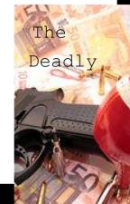 The Deadly (Part 3 of the Syndicate Series) by KatherineLizzy