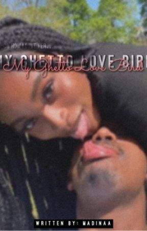 My Ghetto Love Bird by madinaa99