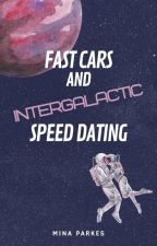 Fast Cars and Intergalactic Speed Dating by MinaParkes