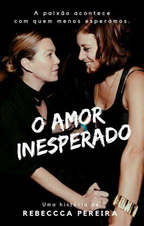 O Amor Inesperado by GreysAnatica