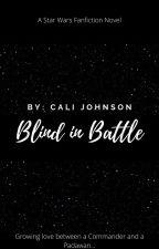 Blind in Battle: A Star Wars Fanfiction Novel by 510stlegion