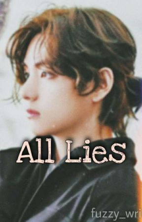 ALL LIES    kim taehyung   bts ff by fuzzy_write