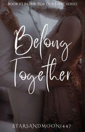 Belong Together by StarsAndMoon1447