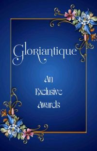 ꧁Gloriantique, An Exclusive Awards꧂ cover
