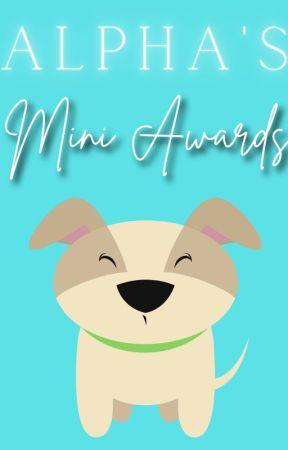Alpha's Mini Awards by AlphaLover15