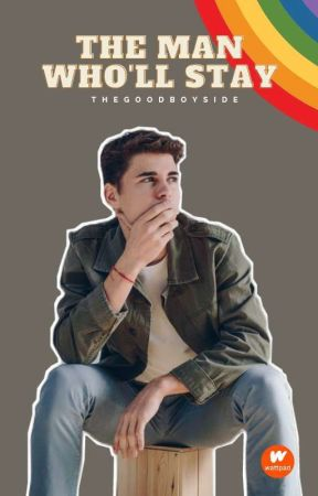 The Man Who'll Stay (A Boys' Love Story) by TheGoodBoySide