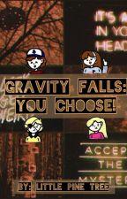Gravity Falls: You Choose! by _Little_Pine_Tree_