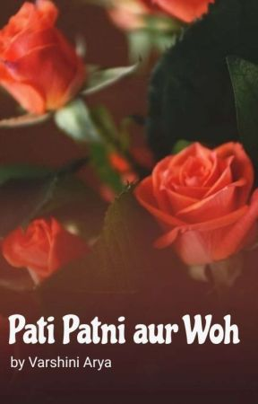 Pati Patni aur Woh! by Starry_divinity