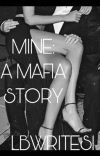 MINE: A Mafia story(18+MATURE) cover