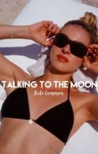 ♡ Talking to the moon R.C. ♡ by wannabe_gubler