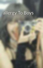 allergy To Boys by shaneverano45