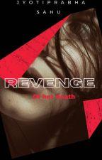 Revenge Of Her Death by Simransahu999
