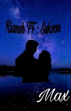 Riansh FF : Sukoon  by MaxRight4