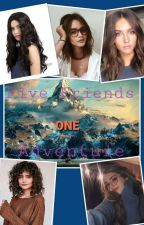 Five Friends- One Adventure von AlanaPotterBlack