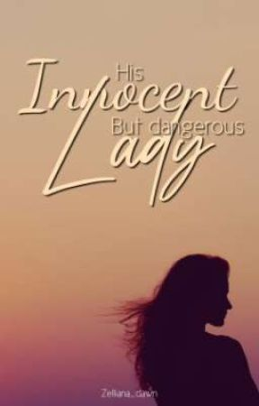 His innocent but dangerous Lady by Zelliana_Dawn
