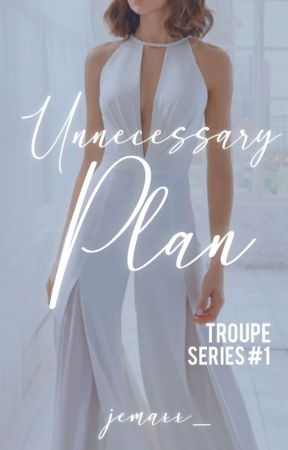 Unnecessary Plan   Troupe Series #1 by jemaxx_
