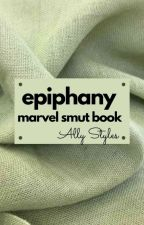 Epiphany-Marvel Smut Book by allystyles666