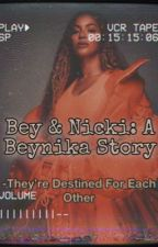 Bey & Nicki : A Beynika Story by beynikaa4eva