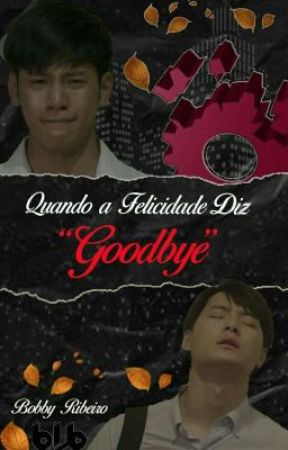 """Quando a Felicidade Diz """"Goodbye""""  {Um disparo} by bobribeiro"""