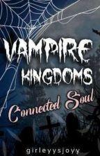 Vampire Kingdoms: Connected Soul by girleyysjoyy