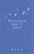 Forevers don't last by HazyMyst