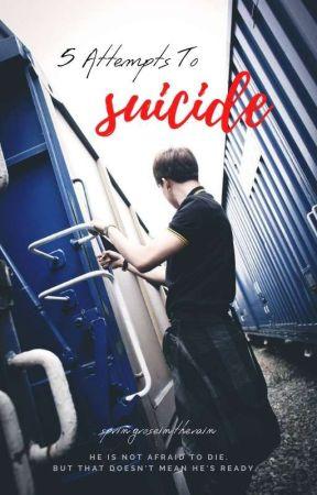 5 Attempts To Suicide   PJM  by springroseintherain