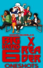 Big Hero Six x Reader One Shots (On Hold) by greenblueandblack