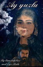 Ay Yüzlü - A Bala Hatun and Osman Bey Story by BamsiAlpBasi