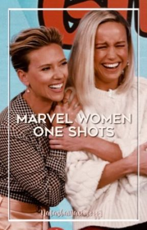 Marvel Women One-shots by NatashaMaximoff1