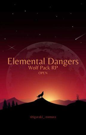 Elemental Dangers    Wolf Pack RP (OPEN) by shigaraki-_tomura