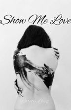 Show Me Love  by 808_gurl