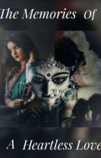The Memories Of A Heartless Love by sudarshanamitra320