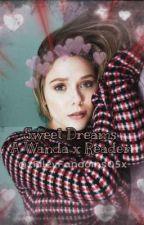 Sweet Dreams~Wanda x Reader by xRileyFandoms05x