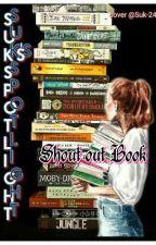 Suk's Spotlight ( Shout out Book) by Suk-24