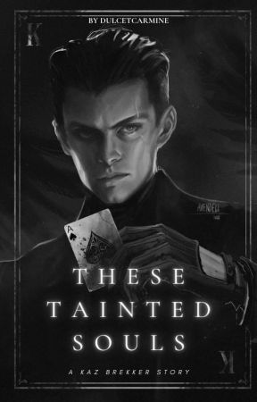 these tainted souls [kaz brekker] by dulcetCarmine