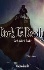 Dark Is Deadly {Darth Vader} by Multiaudioedit