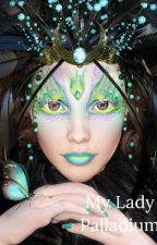 My Lady Palladium by MinguiBleu