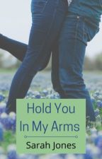 Hold You In My Arms (Stevens book 9) by Sarahbeth552002