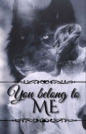 You belong to ME by K_K_Winter