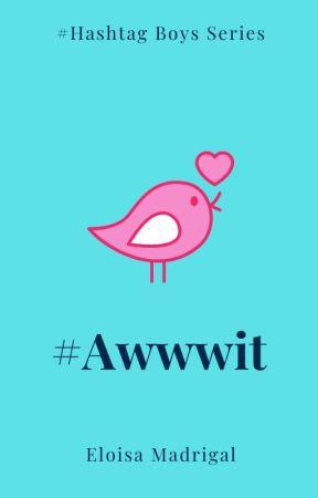 Hashtag Boys Series 1: #Awwwit (Liam) by TheCatWhoDoesntMeow