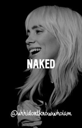 Naked [Billie Eilish AU] by uhhidontknowwhoiam