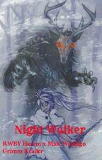Night Walker: Rwby Harem x Male Wendigo Grimm Reader by MasterofBeasts