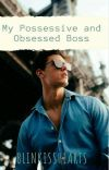 My possessive and obsessed boss (COMPLETED) cover