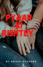 PYAAR KI RISHTEY by krishirathode