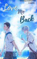 Love Me Back (DaiSuga) by vixenibe