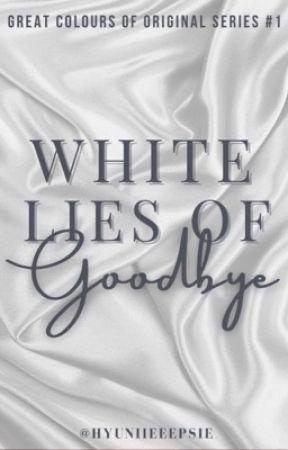 White Lies of Goodbye (GCO Series #1) by hyuniieeepsie